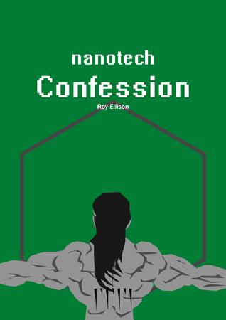 Nanotech: Confession Roy Ellison