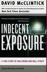 Indecent Exposure: A True Story of Hollywood and Wall Street