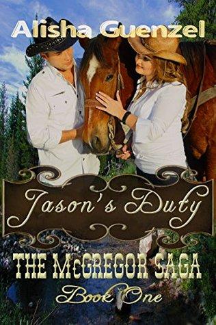 Jasons Duty (The McGregor Saga Book 1) Alisha Guenzel