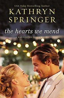 The Hearts We Mend by Kathryn Springer