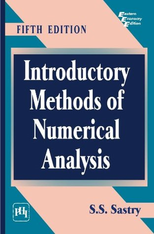Introductory Methods of Numerical Analysis, 5th Ed. S.S. Sastry