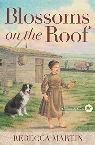 Blossoms on the Roof (The Amish Frontier #1)
