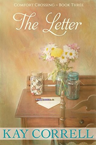 The Letter: Small Town Romance (Comfort Crossing Book 3) Kay Correll