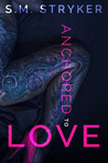 Anchored to Love - (A Story of Second Chances #3)