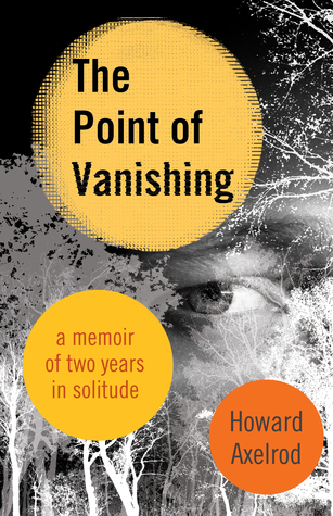 The Point of Vanishing: A Memoir of Two Years in Solitude