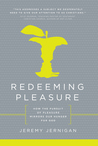 Redeeming Pleasure: How the Pursuit of Pleasure Mirrors Our Hunger for God