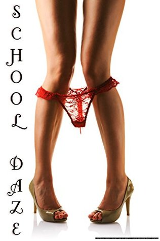 School Daze: A Novella Length Collection of Erotic Campus Romance Short Stories AmorBooks Publishing