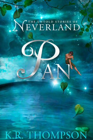 Pan: The Untold Stories of Neverland  by  K.R. Thompson