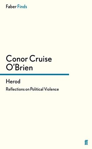 Herod: Reflections on Political Violence Conor Cruise OBrien