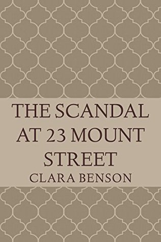 Mystery review: The Scandal at 23 Mount Street by Clara Benson