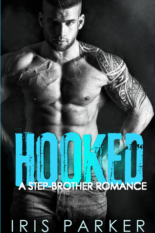 Hooked: A Stepbrother Romance