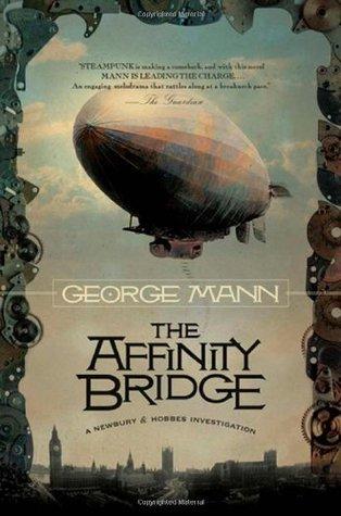 The Affinity Bridge (Newbury and Hobbes, #1)
