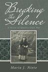 Breaking the Silence: A Novel of Spain's Civil War