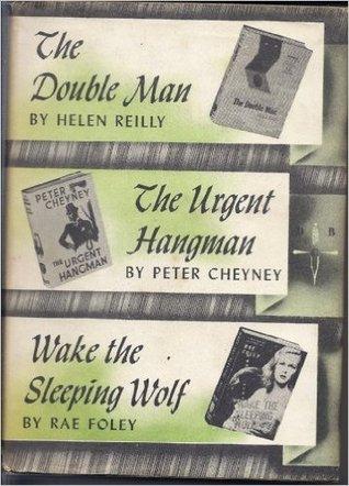 The DoubleMan/The Urgent Hangman/Wake the Sleeping Wolf Helen Reilly