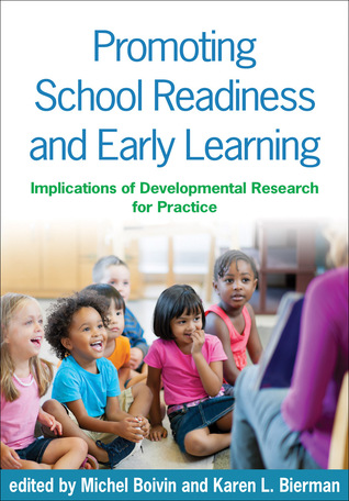 Promoting School Readiness and Early Learning: Implications of Developmental Research for Practice Michel Boivin