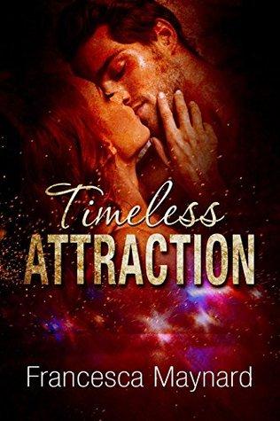 Timeless Attraction Francesca Maynard