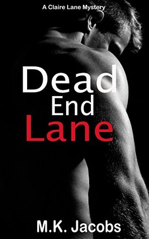 Dead End Lane (A Claire Lane Mystery, Book 5: Claire Lane Mystery (The Claire Lane Mysteries) M.K. Jacobs