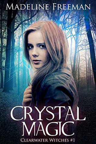 Crystal Magic (Clearwater Witches #1)