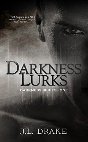 Darkness Lurks (Darkness, #1) by J.L. Drake