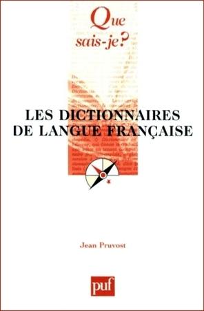 Les dictionnaires de langue française Jean Pruvost