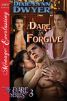 Dare to Forgive (The Dare #3)