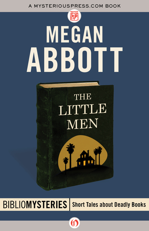 The Little Men by Megan Abbott