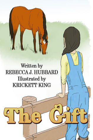 The Gift by Rebecca J. Hubbard