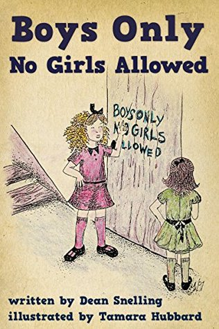 Boys Only, No Girls Allowed Dean Snelling