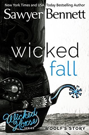 Wicked Fall (Wicked Horse, #1) by Sawyer Bennett