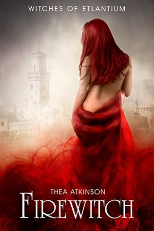 Fire Witch (new adult paranormal romance): a Witches of Etlantium novella  by  Thea Atkinson