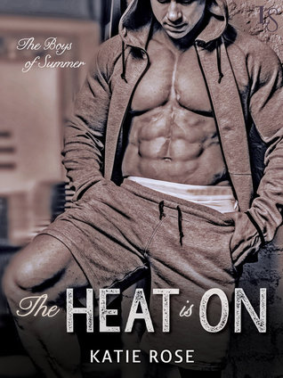{Review} The Heat Is On by Katie Rose