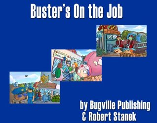 Busters On the Job (A Sight Words Easy Reader, Bugville Jr. #5) Robert Stanek