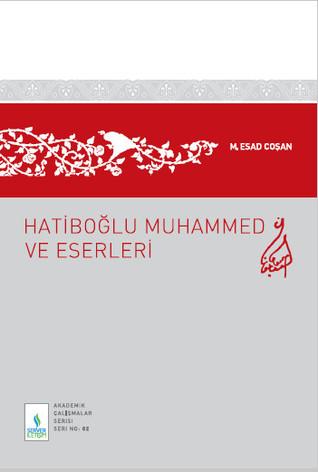 Hatiboğlu Muhammed ve Eserleri M. Esad Coşan
