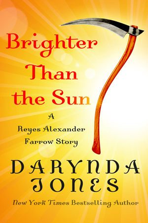 Brighter Than the Sun (Charley Davidson #8.5) - Darynda Jones