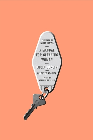 A Manual for Cleaning Women by Lucia Berlin :: Outlandish Lit's Book Review