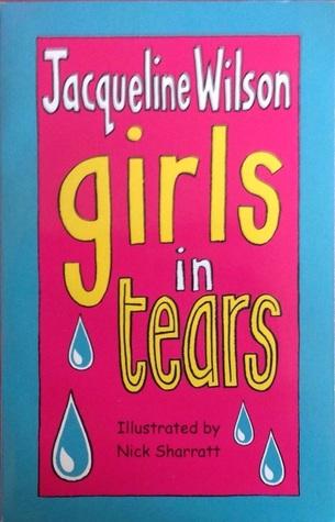 Girls in Tears (Girls, #4) Jacqueline Wilson