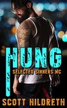 Hung (Selected Sinners MC, #4)