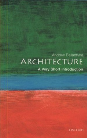 Architecture: A Very Short Introduction Andrew Ballantyne