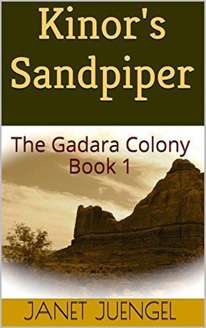 Kinors Sandpiper: The Gadara Colony Book 1  by  Janet Juengel