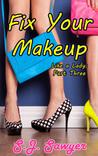 Fix Your Makeup (Like A Lady, #3)