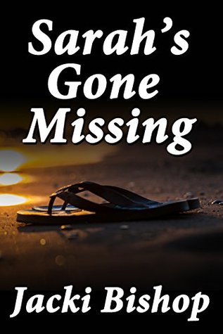 Sarahs Gone Missing  by  Jacki Bishop