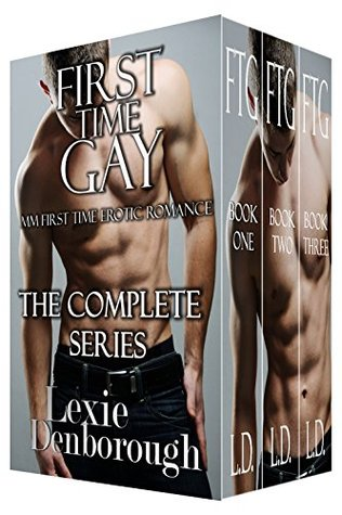 First Time Gay: The Complete Series: MM First Time Erotic Romance Lexie Denborough
