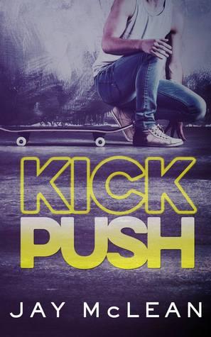 Kick Push (Kick Push, #1)
