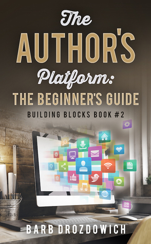 The Author Platform by Barb Drozdowich