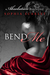 Bend Me (Absolution, #1) by Sophia Scarlet