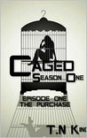 Caged: Season 1 Episode 1