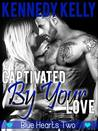 Captivated by Your Love (Blue Hearts Series Book Two)