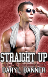 Straight Up (The Brazen Boys, #6)