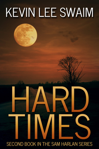 Hard Times by Kevin Lee Swaim
