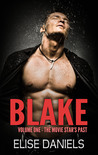 Blake: Part One (The Movie Star's Past)